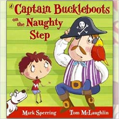 <center>CAPTAIN BUCKLEBOOTS ON THE NAUGHTY STEP <h4>– Book by Mark Sperring and Tom McLaughlin –</h4></center>