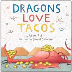 <center>DRAGONS LOVE TACOS  <h4>– Book by Adam Rubin and Daniel Salmieri –</h4></center>