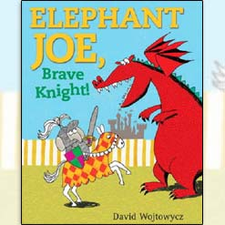 <center> ELEPHANT JOE, BRAVE KNIGHT <h4>– Book by David Wojtowycz –</h4></center>