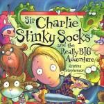 Sir Charlie Stinky Socks and the Really Big Adventure book Kristina Stephenson