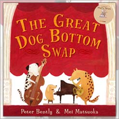 <center>THE GREAT DOG BOTTOM SWAP <h4>– Book by Peter Bently and Mei Matsuoka –</h4></center>