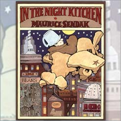 <center>IN THE NIGHT KITCHEN <h4>– Book by Author and Illustrator Maurice Sendak –</h4></center>