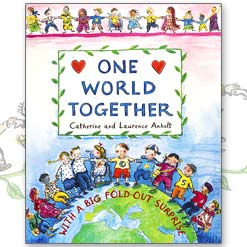 <center>ONE WORLD TOGETHER <h4>– Book by Catherine and Laurence Anholt –</h4></center>