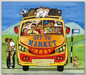 OFF TO MARKET | African story book By Author Elizabeth Dale | Erika Pal | front cover