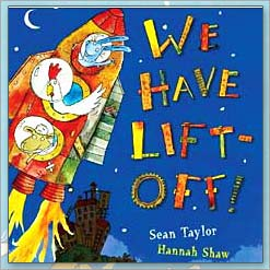 <center>WE HAVE LIFT OFF <h4>– Book by Sean Taylor and Hannah Shaw –</h4></center>