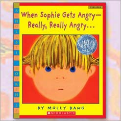 <center>WHEN SOPHIE GETS ANGRY, REALLY, REALLY ANGRY <h4>– Book by Molly Bang –</h4></center>