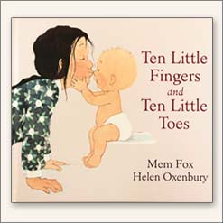 <center>TEN LITTLE FINGERS AND TEN LITTLE TOES <h4>– Book by Mem Fox and Helen Oxenbury –</h4></center>