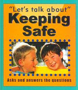 TALKING ABOUT: KEEPING SAFE by Sarah Levete