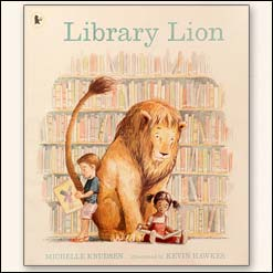 <center>LIBRARY LION <h4>– Book by Michelle Knudsen and Kevin Hawkes –</h4></center>