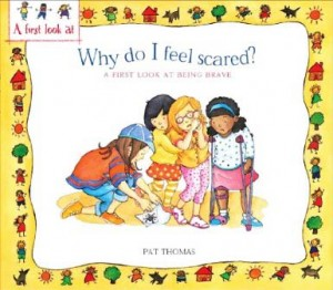 WHY DO I FEEL SCARED?  Book by Pat Thomas and Lesley Harker