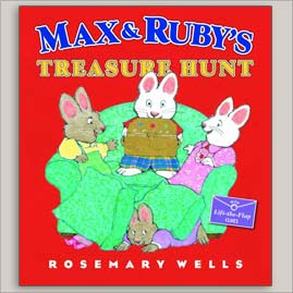 <center>MAX AND RUBY'S TREASURE HUNT <h4>– Book by Rosemary Wells –</h4></center>