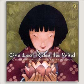 <center>ONE LEAF RIDES THE WIND<h4>– Book by Celeste Davidson Mannis and Susan Kathleen Hartung –</h4></center>