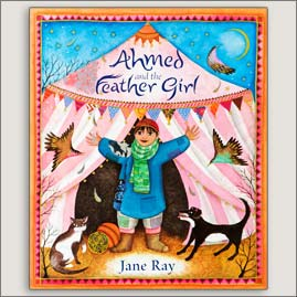 <center>AHMED AND THE FEATHER GIRL<h4>– Book by Jane Ray –</h4></center>