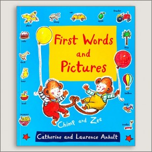 <center>FIRST WORDS AND PICTURES: CHIMP AND ZEE<h4>– Book by Catherine and Laurence Anholt –</h4></center>
