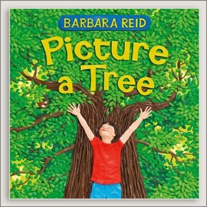<center>PICTURE A TREE<h4>– Book by Barbara Reid –</h4></center>