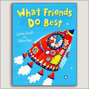 <center>WHAT FRIENDS DO BEST<h4>– Book By Jonathan Emmett and Nathan Reed –</h4></center>