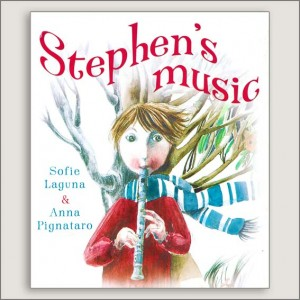 <center>STEPHEN'S MUSIC<h4> – Book by  Author: Sofie Laguna and Anna Pignataro-</h4></center>