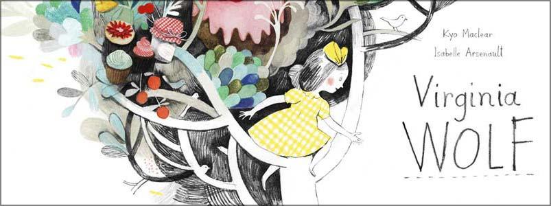 Virginia woolf childrens book wolf Kyo Maclear