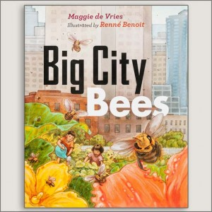 <center>BIG CITY BEES<h4>– Book by Maggie de Vries and Renne Benoit –</h4></center>