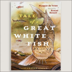 <center>TALE OF A GREAT WHITE FISH<h4>– Book by Maggie de Vries and Renne Benoit –</center>