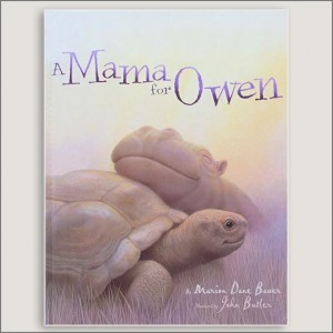 <center>A MAMA FOR OWEN<h4>– Book by Marion Dane Bauer –</h4></center>