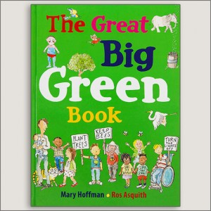 <center>THE GREAT BIG GREEN BOOK<h4>– Book by  Mary Hoffman and Ros Asquith-</h4></center>