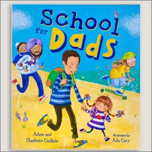 <center>SCHOOL FOR DADS<h4>– Book by Adam and Charlotte Guillain and Ada Grey –</h4></center>