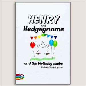 <center>HENRY THE HEDGEGNOME AND THE BIRTHDAY SOCKS<h4>– Book by Richard Heddington –</h4></center>
