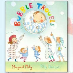 <center>BUBBLE TROUBLE <h4>– Book by Margaret Mahy and Polly Dunbar –</h4></center>