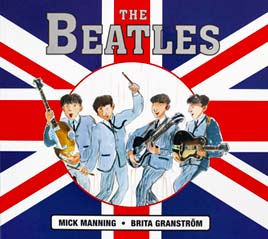 The Beatles book by Mick Manning, Brita Granström