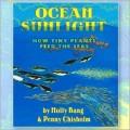 OCEAN SUNLIGHT | HOW TINY PLANTS FEED THE SEAS