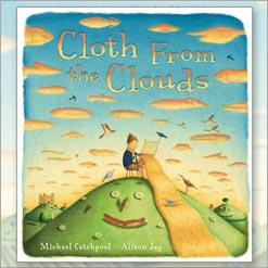 <center>CLOTH FROM THE CLOUDS <h4>– Book by Michael Catchpool and Alison Jay-</h4></center>