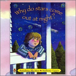 <center>WHY DO STARS COME OUT AT NIGHT? <h4>– Book by Annalena McAfee and Anthony Lewis –</h4></center>