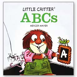 <center>LITTLE CRITTER: ABCS <h4>– Book by Mercer Mayer –</h4></center>