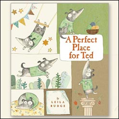 <center>A PERFECT PLACE FOR TED <h4>– Book by Leila Rudge –</h4></center>