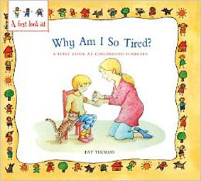 WHY AM I SO TIRED? A Book By Pat Thomas | Lesley Harker