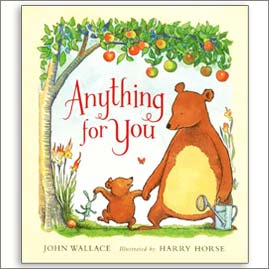 <center>ANYTHING FOR YOU <h4>– Book by John Wallace and Harry Horse –</h4></center>