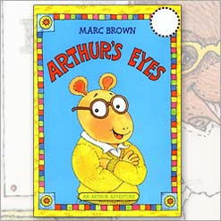 <center>ARTHUR'S EYES <h4>– Book by Marc Brown –</h4></center>
