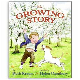 <center>THE GROWING STORY <h4>– Book by Ruth Krauss and Helen Oxenbury –</h4></center>