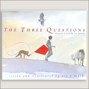<center>THE THREE QUESTIONS<h4> – Book by  Jon J Muth –</h4></center>