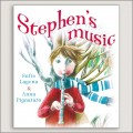Stephen's Music, Book By Sofie Laguna,Anna Pignataro