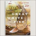TALE OF A GREAT WHITE FISH - Children's book by Maggie de Vries and Renne Benoit