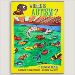 <center>WHERE IS AUTISM?<h4>– Book by Rowena Monds –</h4></center>
